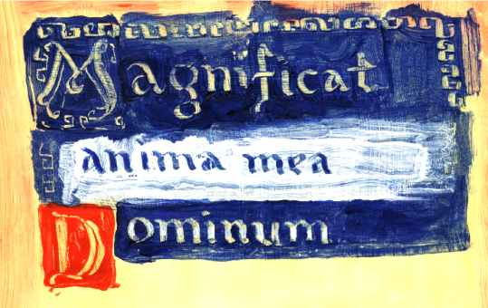 "Magnificat anima mea Dominum, ""my souls magnifies the Lord"""
